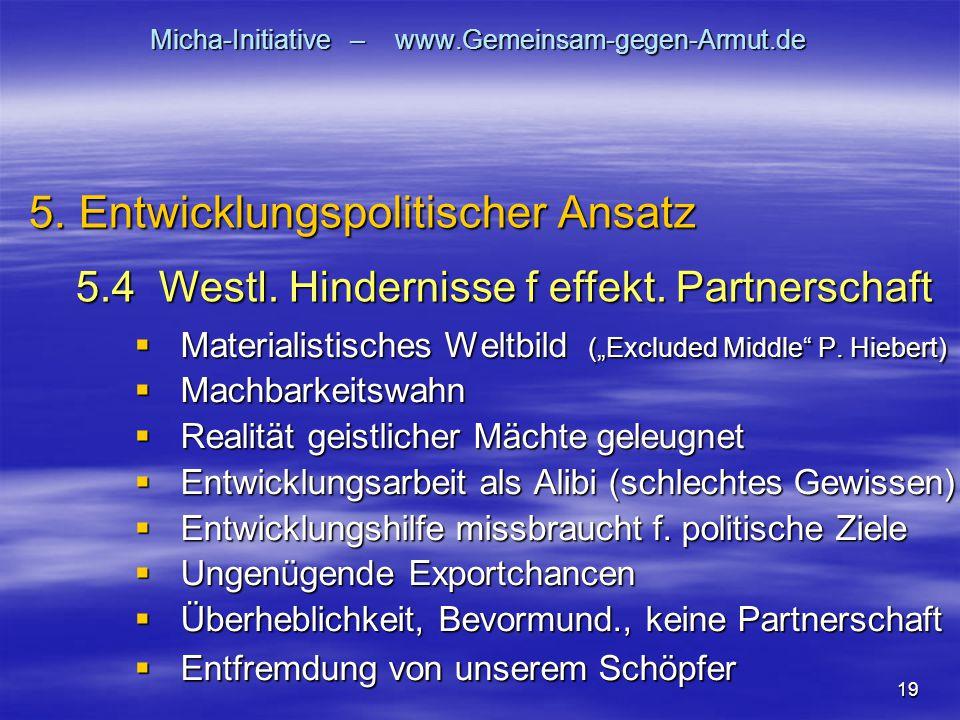 """19 Micha-Initiative – www.Gemeinsam-gegen-Armut.de  Materialistisches Weltbild (""""Excluded Middle"""" P. Hiebert)  Machbarkeitswahn  Realität geistlich"""