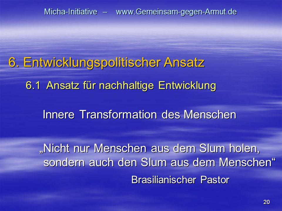 "20 Micha-Initiative – www.Gemeinsam-gegen-Armut.de Innere Transformation des Menschen Innere Transformation des Menschen ""Nicht nur Menschen aus dem S"