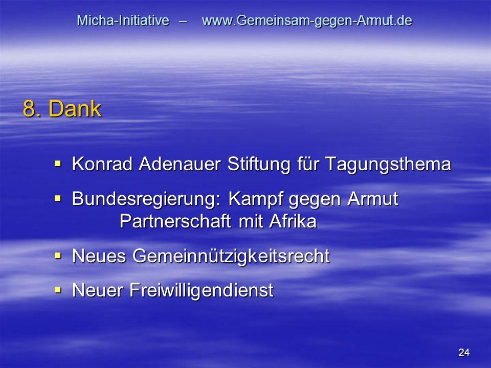 24 Micha-Initiative – www.Gemeinsam-gegen-Armut.de  Konrad Adenauer Stiftung für Tagungsthema  Bundesregierung: Kampf gegen Armut Partnerschaft mit