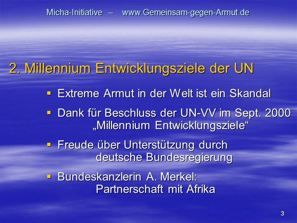 """3 Micha-Initiative – www.Gemeinsam-gegen-Armut.de  Extreme Armut in der Welt ist ein Skandal  Dank für Beschluss der UN-VV im Sept. 2000 """"Millennium"""
