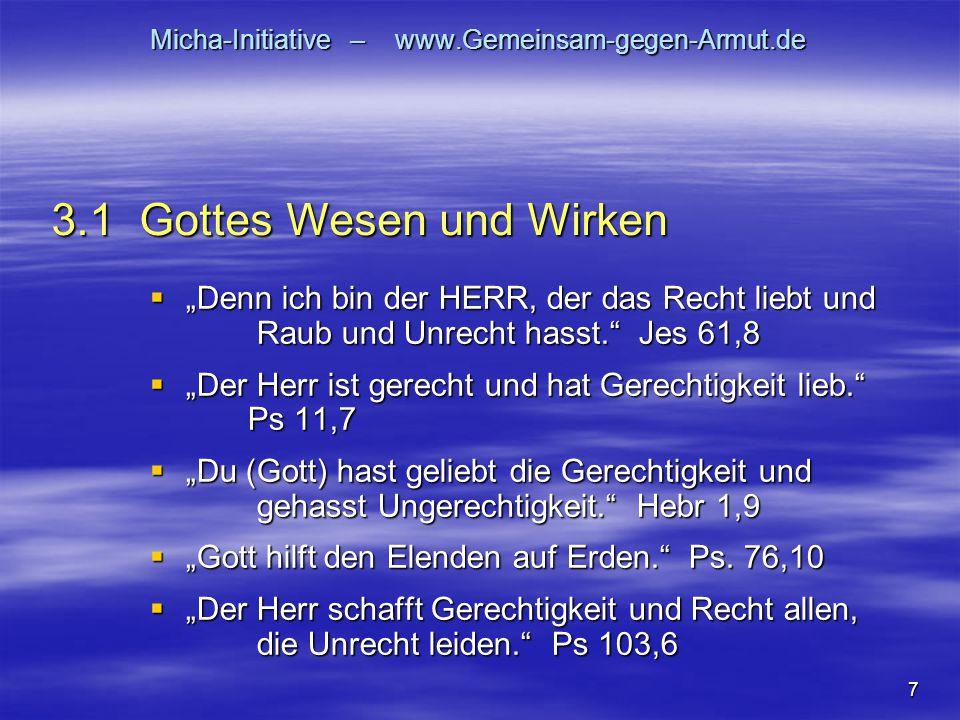 """7 Micha-Initiative – www.Gemeinsam-gegen-Armut.de  """"Denn ich bin der HERR, der das Recht liebt und Raub und Unrecht hasst."""" Jes 61,8  """"Der Herr ist"""