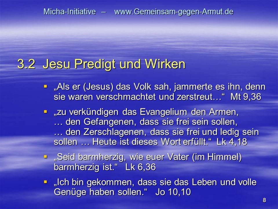 """8 Micha-Initiative – www.Gemeinsam-gegen-Armut.de  """"Als er (Jesus) das Volk sah, jammerte es ihn, denn sie waren verschmachtet und zerstreut…"""" Mt 9,3"""
