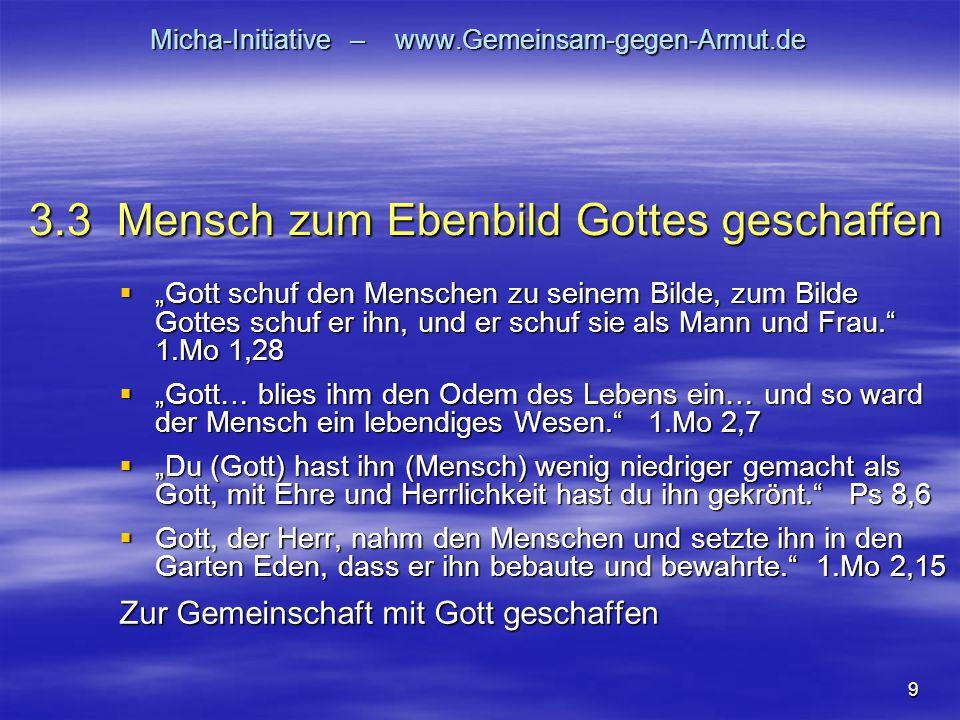 """9 Micha-Initiative – www.Gemeinsam-gegen-Armut.de  """"Gott schuf den Menschen zu seinem Bilde, zum Bilde Gottes schuf er ihn, und er schuf sie als Mann"""