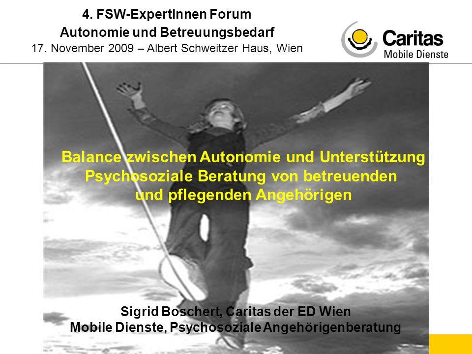 Sigrid Boschert – Mobile Dienste - Psychosoziale Angehörigenberatung - Caritas Wien Balance zwischen Autonomie und Unterstützung Psychosoziale Beratun