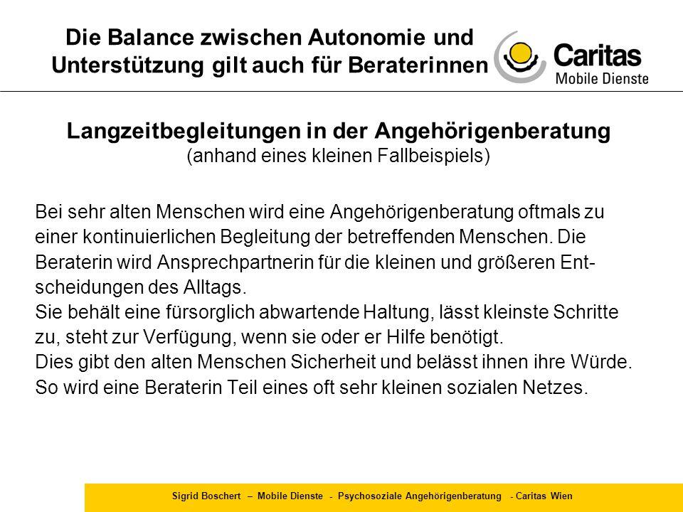 Sigrid Boschert – Mobile Dienste - Psychosoziale Angehörigenberatung - Caritas Wien Langzeitbegleitungen in der Angehörigenberatung (anhand eines klei