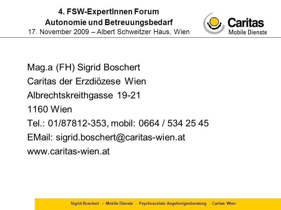 Sigrid Boschert – Mobile Dienste - Psychosoziale Angehörigenberatung - Caritas Wien Mag.a (FH) Sigrid Boschert Caritas der Erzdiözese Wien Albrechtskr