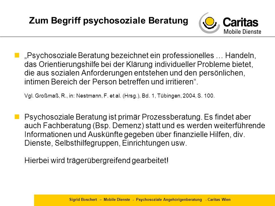 """Sigrid Boschert – Mobile Dienste - Psychosoziale Angehörigenberatung - Caritas Wien Zum Begriff psychosoziale Beratung """"Psychosoziale Beratung bezeich"""