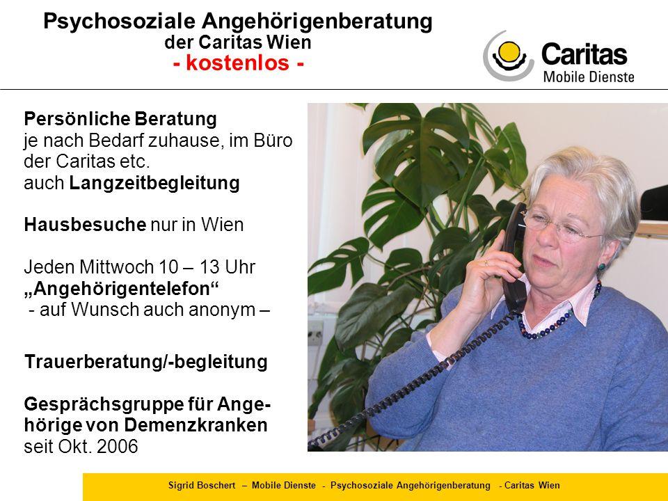 Sigrid Boschert – Mobile Dienste - Psychosoziale Angehörigenberatung - Caritas Wien Psychosoziale Angehörigenberatung der Caritas Wien - kostenlos - P