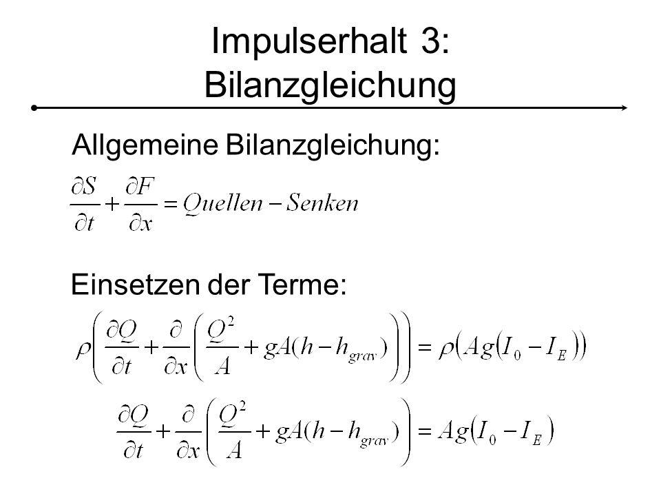 Impulserhalt 3: Bilanzgleichung Allgemeine Bilanzgleichung: Einsetzen der Terme: