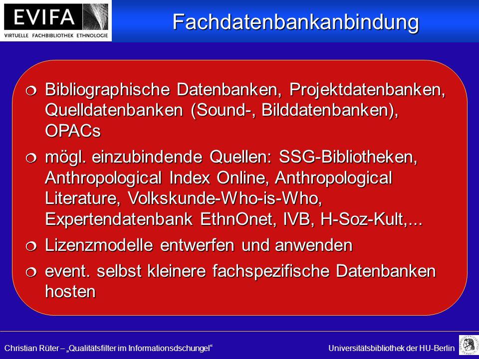 "Christian Rüter – ""Qualitätsfilter im Informationsdschungel Universitätsbibliothek der HU-Berlin  Bibliographische Datenbanken, Projektdatenbanken, Quelldatenbanken (Sound-, Bilddatenbanken), OPACs  mögl."