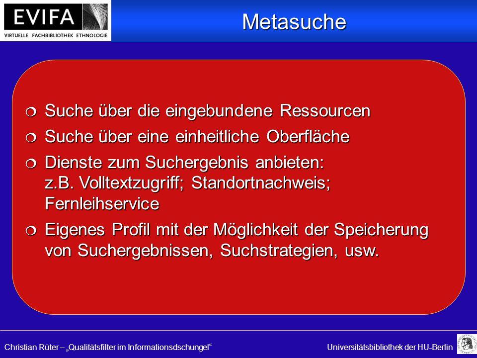 """Christian Rüter – """"Qualitätsfilter im Informationsdschungel Universitätsbibliothek der HU-Berlin  Suche über die eingebundene Ressourcen  Suche über eine einheitliche Oberfläche  Dienste zum Suchergebnis anbieten: z.B."""