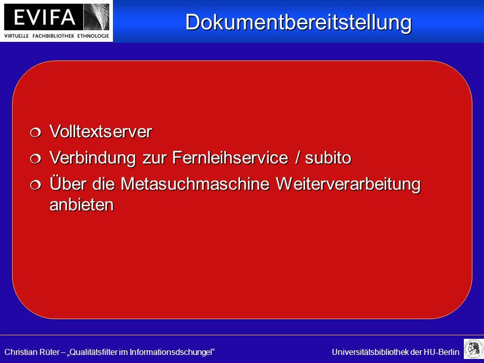 "Christian Rüter – ""Qualitätsfilter im Informationsdschungel""Universitätsbibliothek der HU-Berlin  Volltextserver  Verbindung zur Fernleihservice / s"