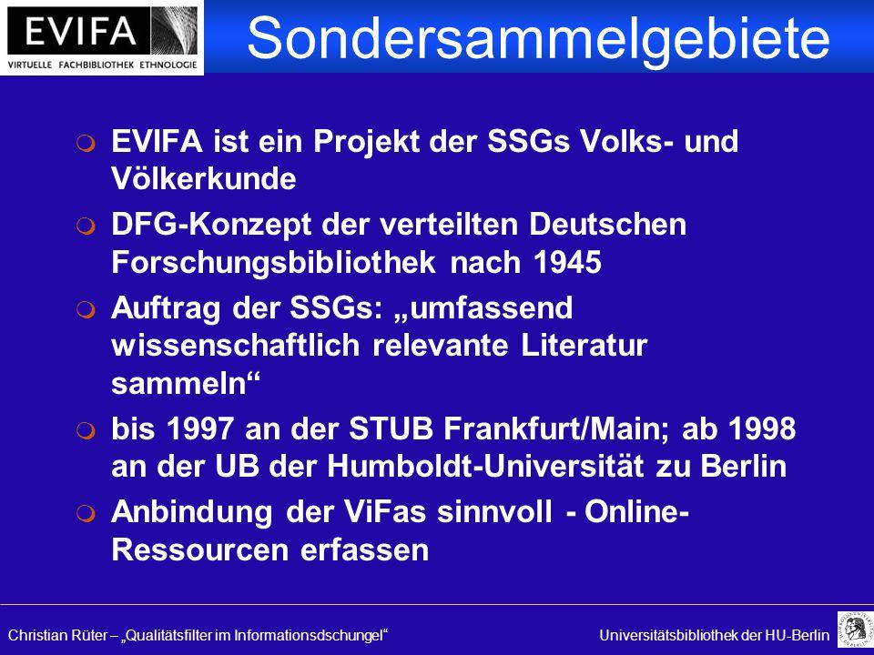 "Christian Rüter – ""Qualitätsfilter im Informationsdschungel""Universitätsbibliothek der HU-Berlin Sondersammelgebiete m EVIFA ist ein Projekt der SSGs"