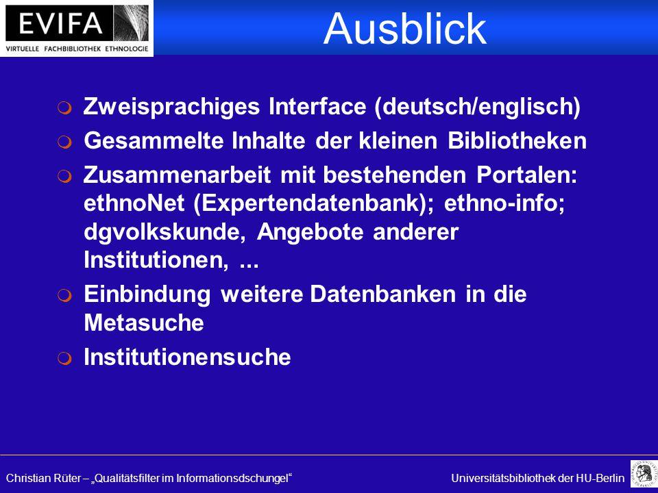 "Christian Rüter – ""Qualitätsfilter im Informationsdschungel""Universitätsbibliothek der HU-Berlin Ausblick m Zweisprachiges Interface (deutsch/englisch"