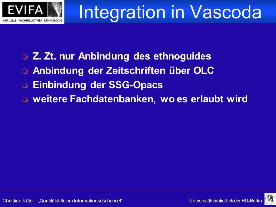 "Christian Rüter – ""Qualitätsfilter im Informationsdschungel""Universitätsbibliothek der HU-Berlin Integration in Vascoda m Z. Zt. nur Anbindung des eth"