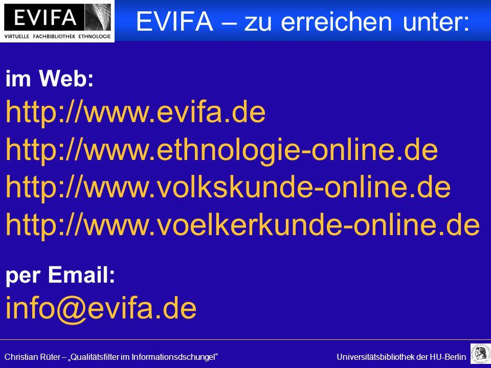 "Christian Rüter – ""Qualitätsfilter im Informationsdschungel Universitätsbibliothek der HU-Berlin EVIFA – zu erreichen unter: im Web: http://www.evifa.de http://www.ethnologie-online.de http://www.volkskunde-online.de http://www.voelkerkunde-online.de per Email: info@evifa.de"