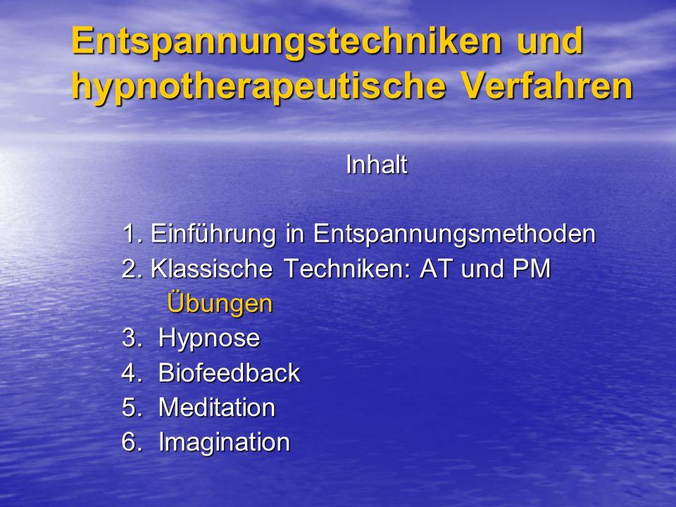 Entspannungstechniken und hypnotherapeutische Verfahren Inhalt 1.