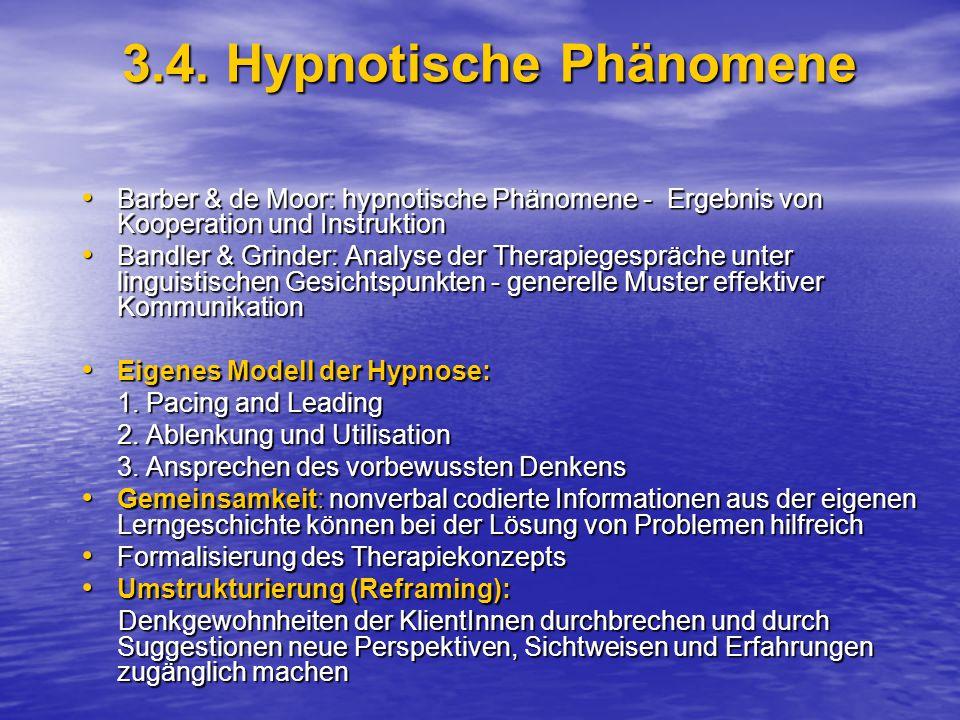 3.4. Hypnotische Phänomene Barber & de Moor: hypnotische Phänomene - Ergebnis von Kooperation und Instruktion Barber & de Moor: hypnotische Phänomene