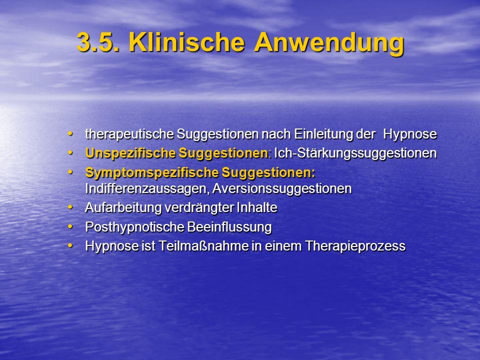 3.5. Klinische Anwendung therapeutische Suggestionen nach Einleitung der Hypnose therapeutische Suggestionen nach Einleitung der Hypnose Unspezifische