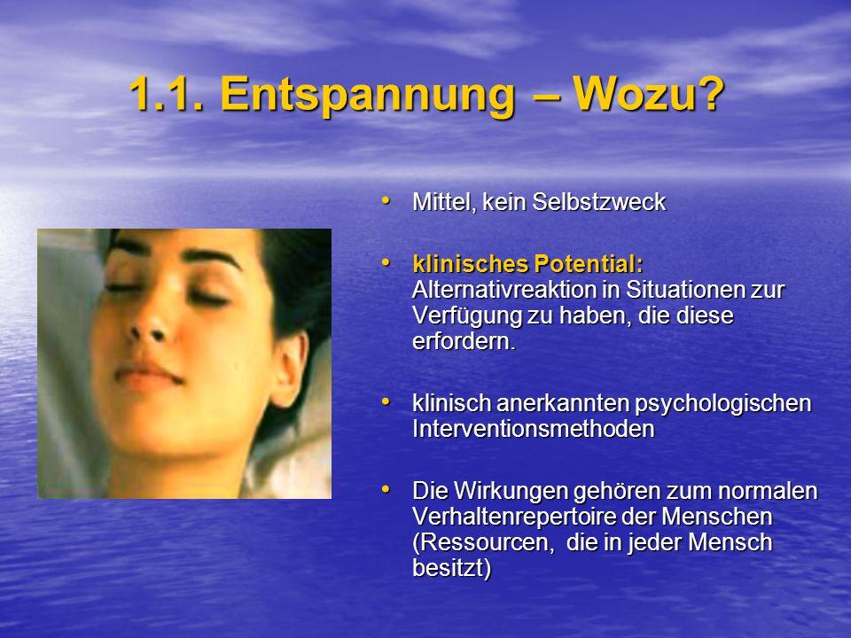 1.1.Entspannung – Wozu.