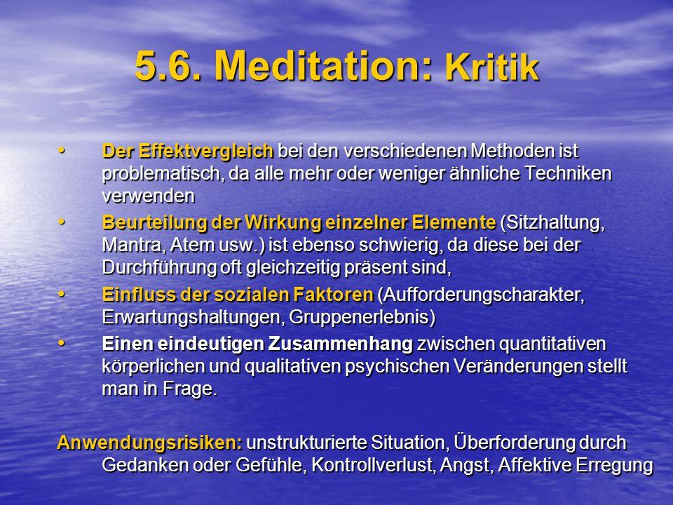 5.6. Meditation: Kritik Der Effektvergleich bei den verschiedenen Methoden ist problematisch, da alle mehr oder weniger ähnliche Techniken verwenden D