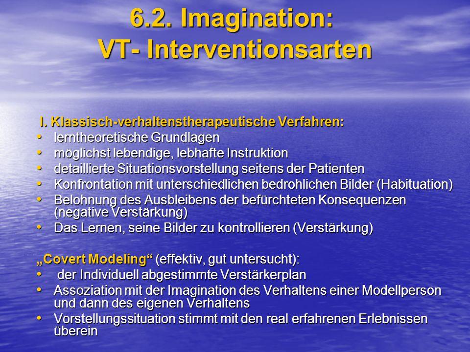 6.2.Imagination: VT- Interventionsarten I. Klassisch-verhaltenstherapeutische Verfahren: I.