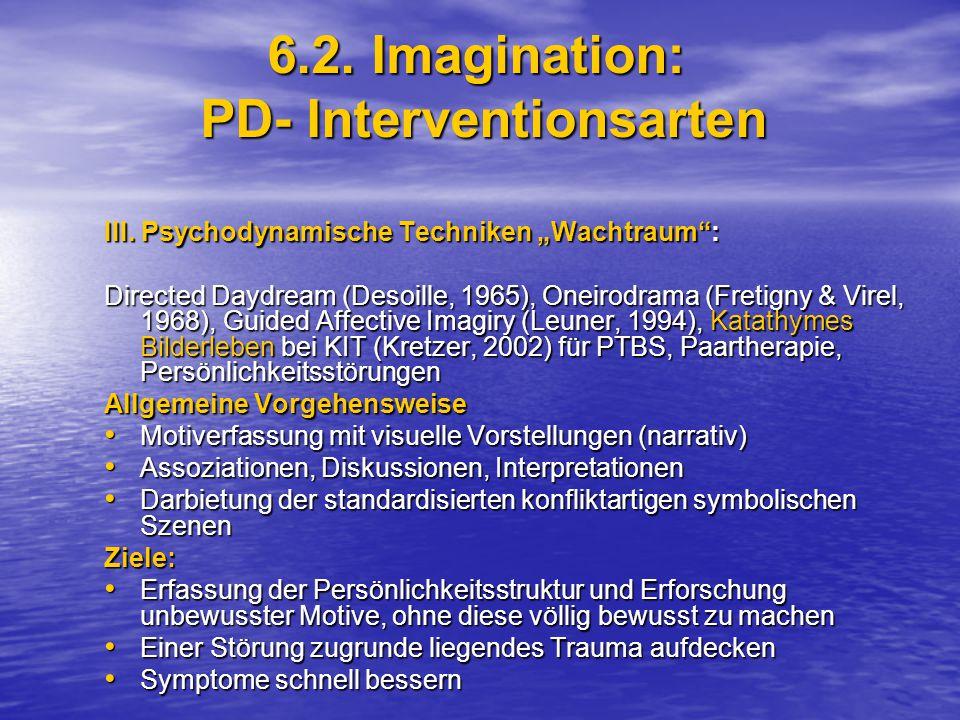 6.2.Imagination: PD- Interventionsarten III.