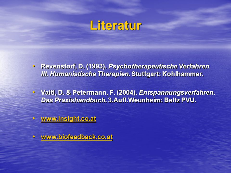 Literatur Revenstorf, D.(1993). Psychotherapeutische Verfahren III.