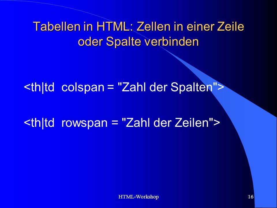 HTML-Workshop16 Tabellen in HTML: Zellen in einer Zeile oder Spalte verbinden