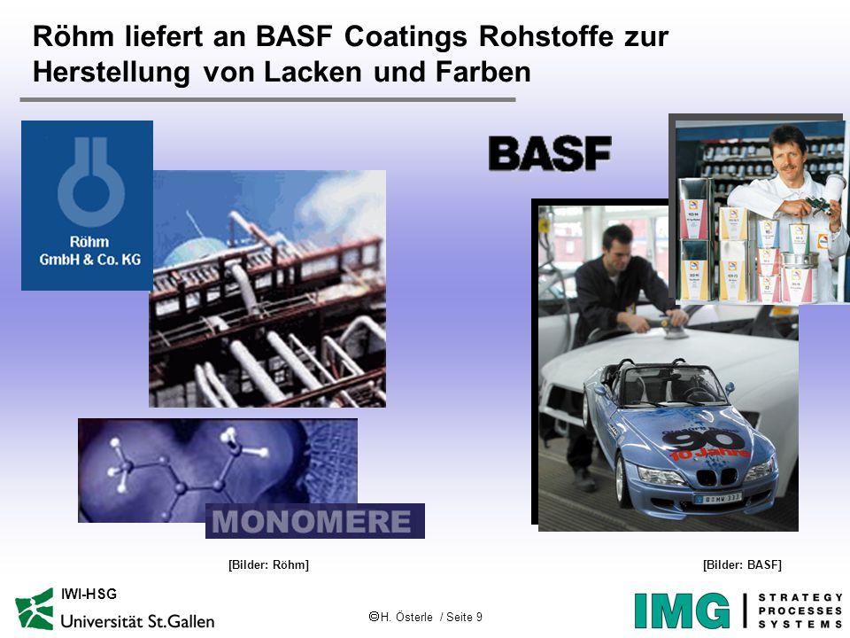  H. Österle / Seite 9 IWI-HSG Röhm liefert an BASF Coatings Rohstoffe zur Herstellung von Lacken und Farben [Bilder: BASF][Bilder: Röhm]