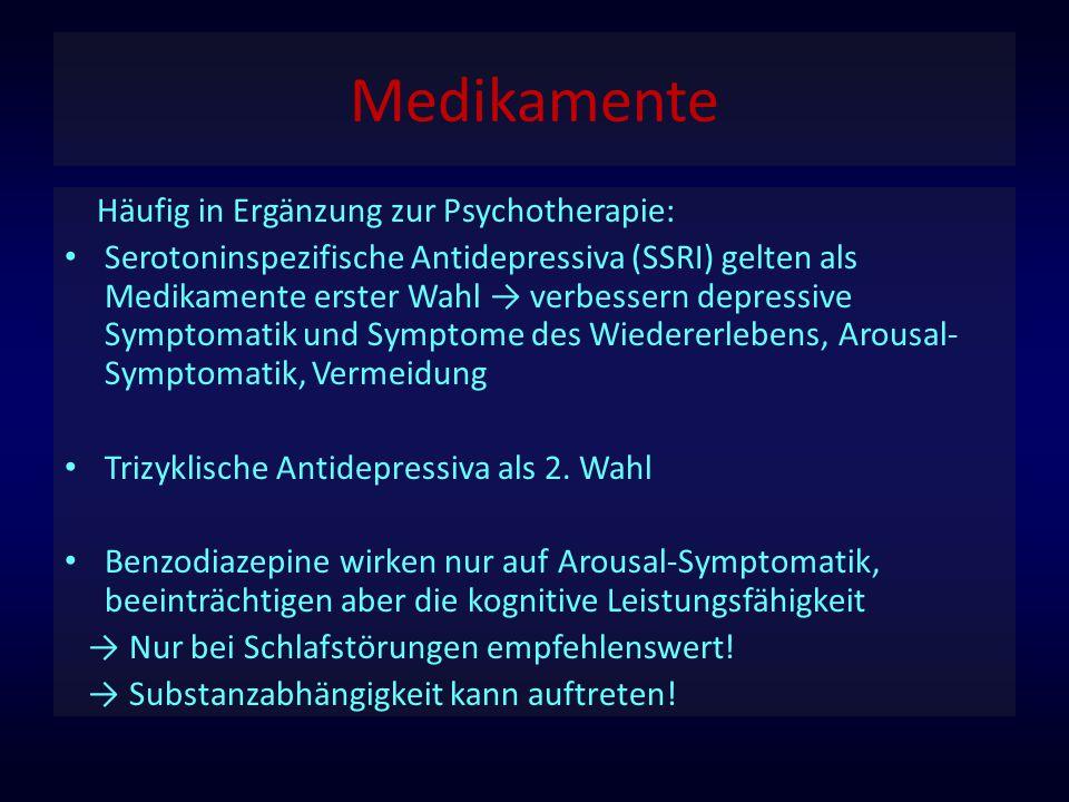 Medikamente Häufig in Ergänzung zur Psychotherapie: Serotoninspezifische Antidepressiva (SSRI) gelten als Medikamente erster Wahl → verbessern depress