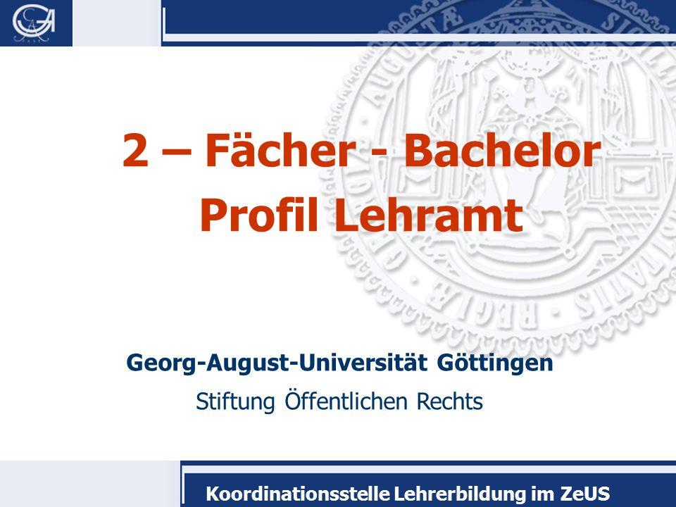 Koordinationsstelle Lehrerbildung im ZeUS Über BA und MA in das Lehramt  Zwei-Fach-Bachelor Profil LA (3 J.)  Master of Education (2 J.)  Referendariat (18 Monate)