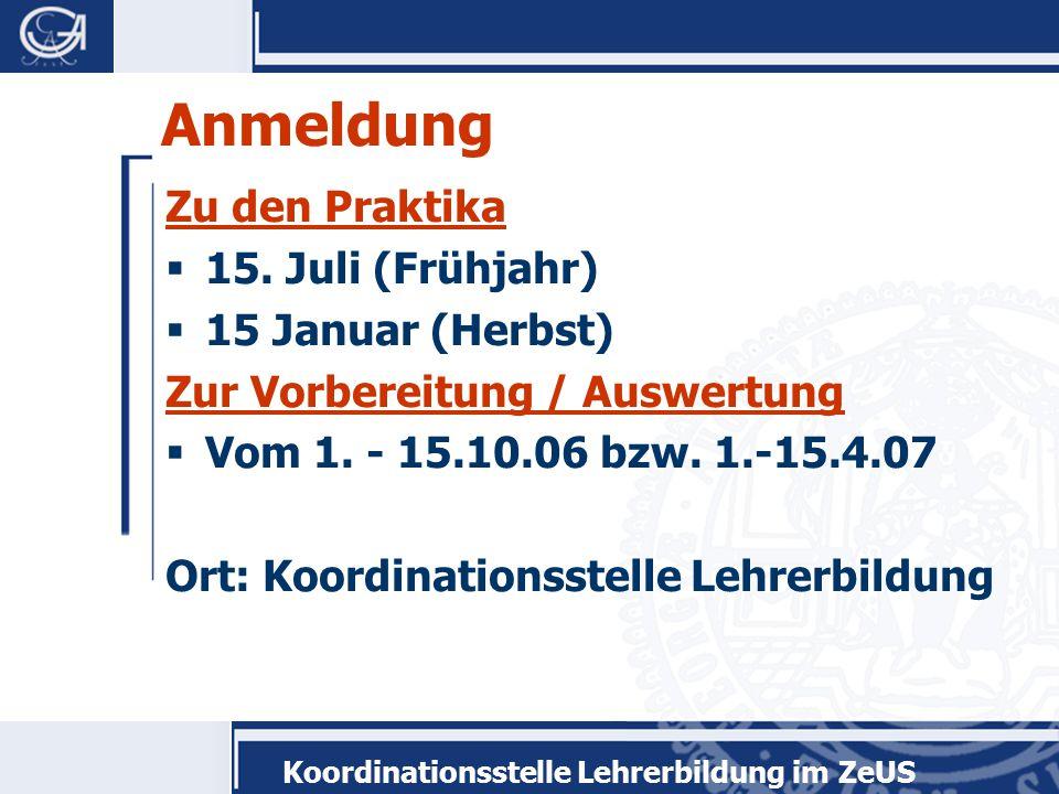 Koordinationsstelle Lehrerbildung im ZeUS Anmeldung Zu den Praktika  15.