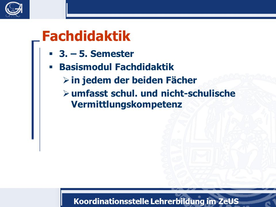 Koordinationsstelle Lehrerbildung im ZeUS Erziehungswissenschaft  2.