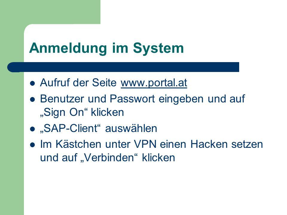 """Anmeldung im System Aufruf der Seite www.portal.atwww.portal.at Benutzer und Passwort eingeben und auf """"Sign On"""" klicken """"SAP-Client"""" auswählen Im Käs"""