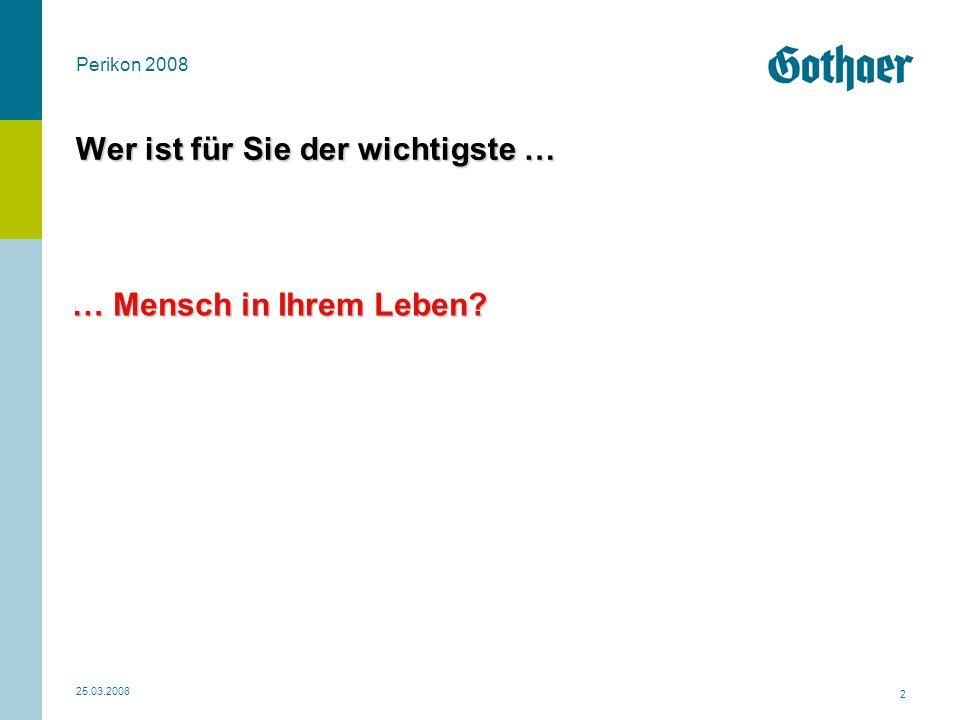Perikon 2008 25.03.2008 33 Rating-Agenturen bestätigen Finanzstärke der Gothaer Leben.
