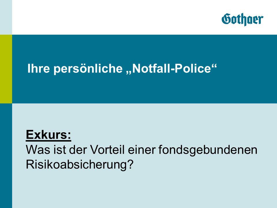 """Ihre persönliche """"Notfall-Police"""" Exkurs: Was ist der Vorteil einer fondsgebundenen Risikoabsicherung?"""