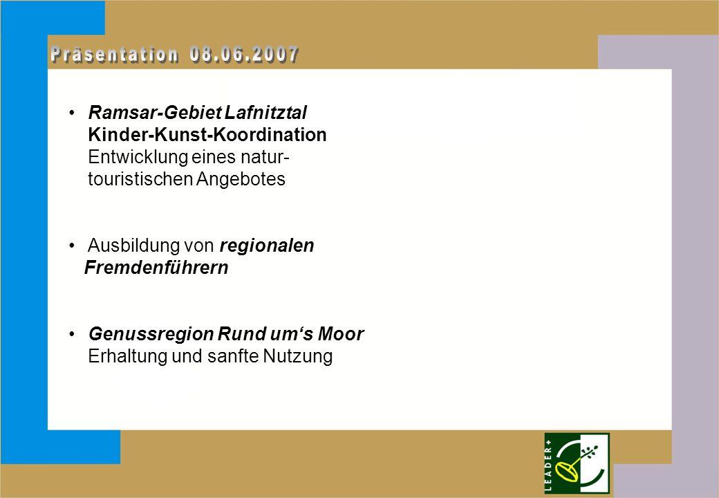 Ramsar-Gebiet Lafnitztal Kinder-Kunst-Koordination Entwicklung eines natur- touristischen Angebotes Ausbildung von regionalen Fremdenführern Genussreg