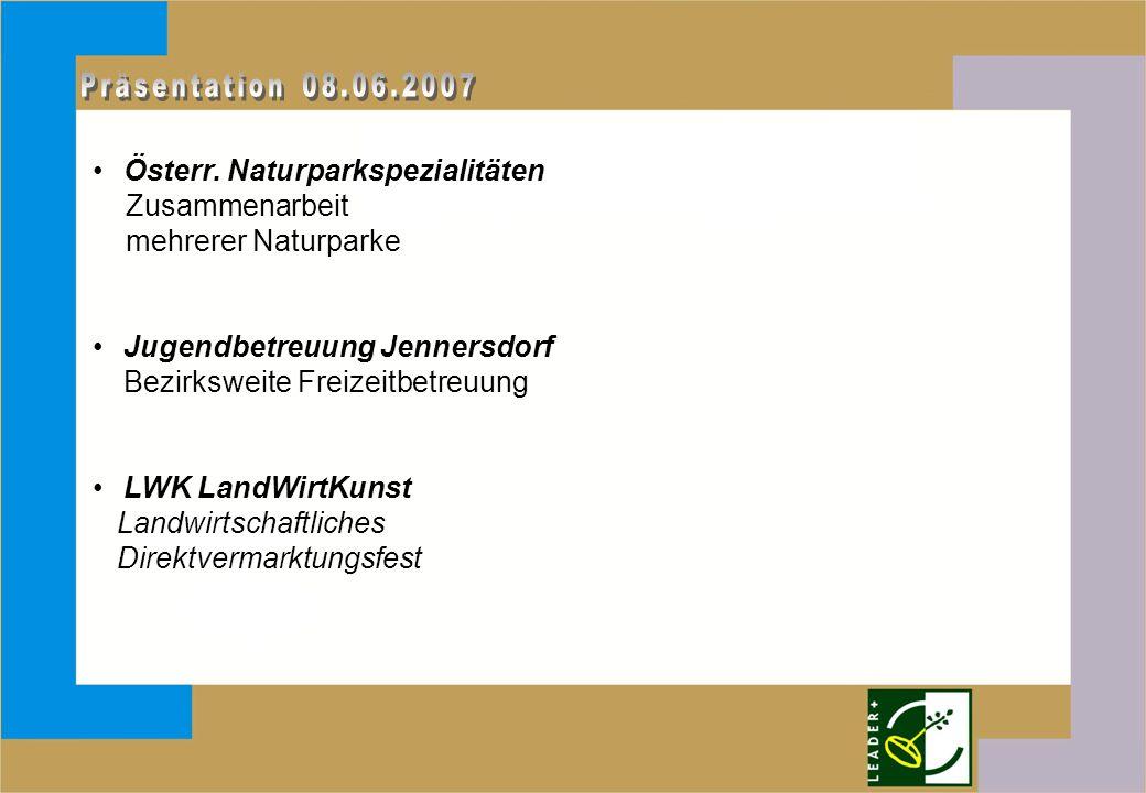Österr. Naturparkspezialitäten Zusammenarbeit mehrerer Naturparke Jugendbetreuung Jennersdorf Bezirksweite Freizeitbetreuung LWK LandWirtKunst Landwir