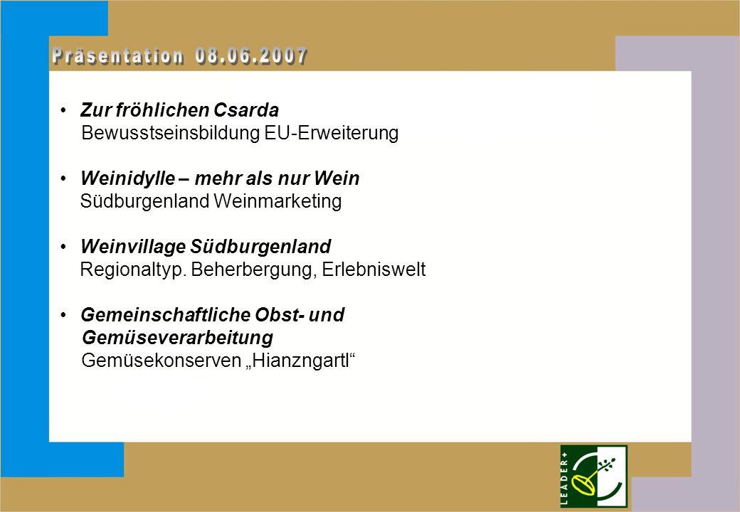 Zur fröhlichen Csarda Bewusstseinsbildung EU-Erweiterung Weinidylle – mehr als nur Wein Südburgenland Weinmarketing Weinvillage Südburgenland Regionaltyp.