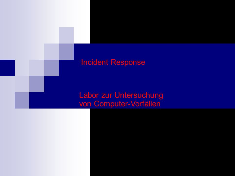 22 Verfeinerte Sicht von IR Risk Exploit Incident Detection Analysis Response Avoidance Reaction Task IRT Task Corp.