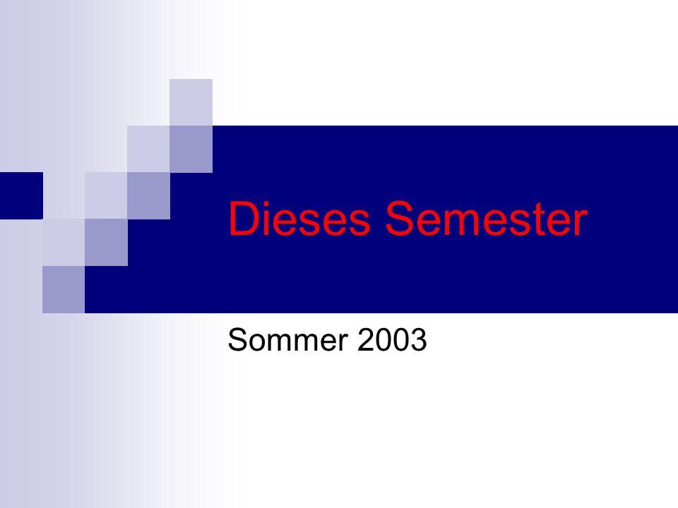Dieses Semester Sommer 2003