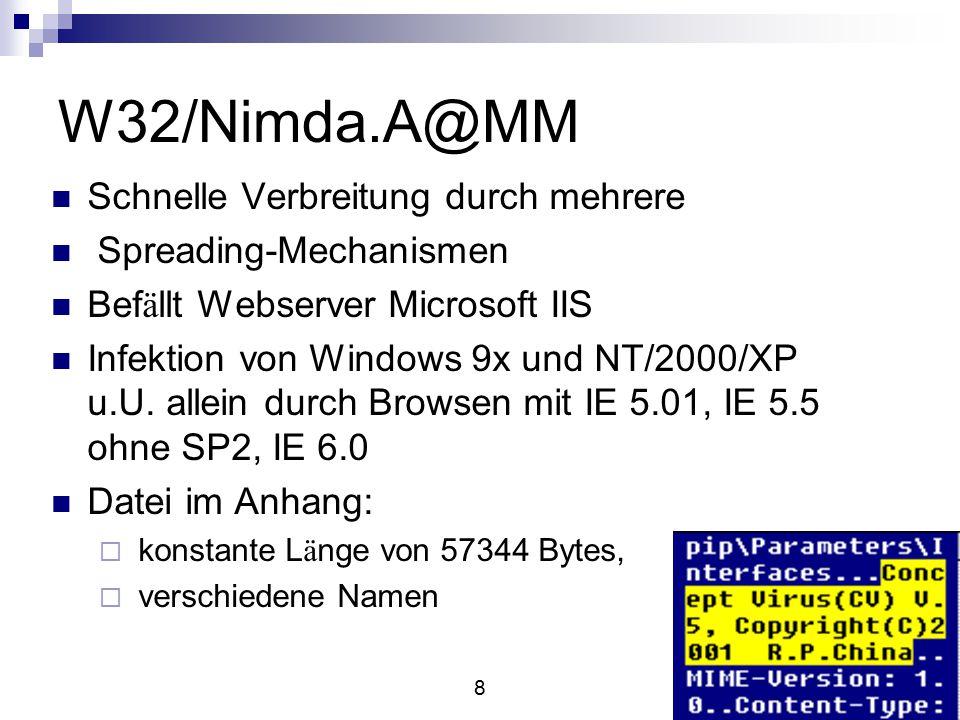 8 Schnelle Verbreitung durch mehrere Spreading-Mechanismen Bef ä llt Webserver Microsoft IIS Infektion von Windows 9x und NT/2000/XP u.U.
