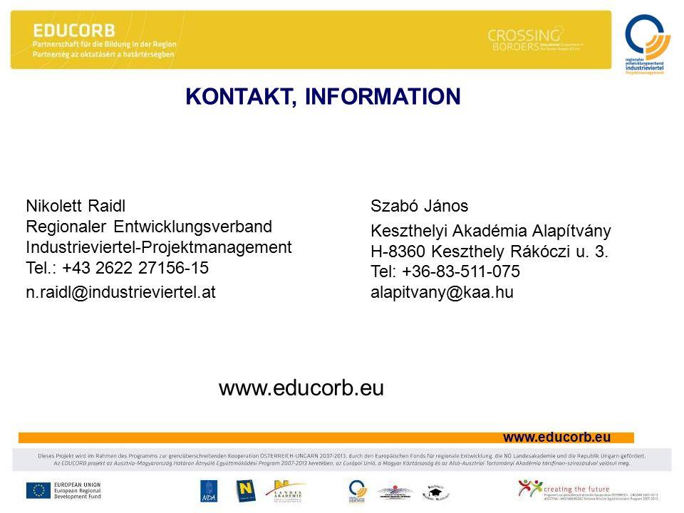 www.educorb.eu Nikolett Raidl Regionaler Entwicklungsverband Industrieviertel-Projektmanagement Tel.: +43 2622 27156-15 n.raidl@industrieviertel.at KONTAKT, INFORMATION www.educorb.eu Szabó János Keszthelyi Akadémia Alapítvány H-8360 Keszthely Rákóczi u.