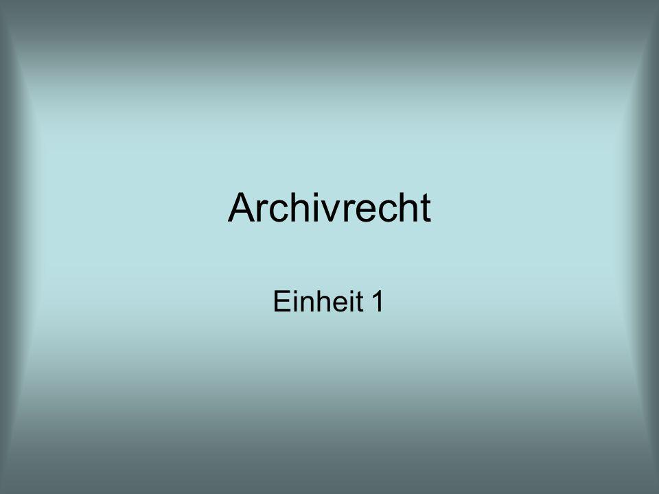 Archivrecht Einheit 1
