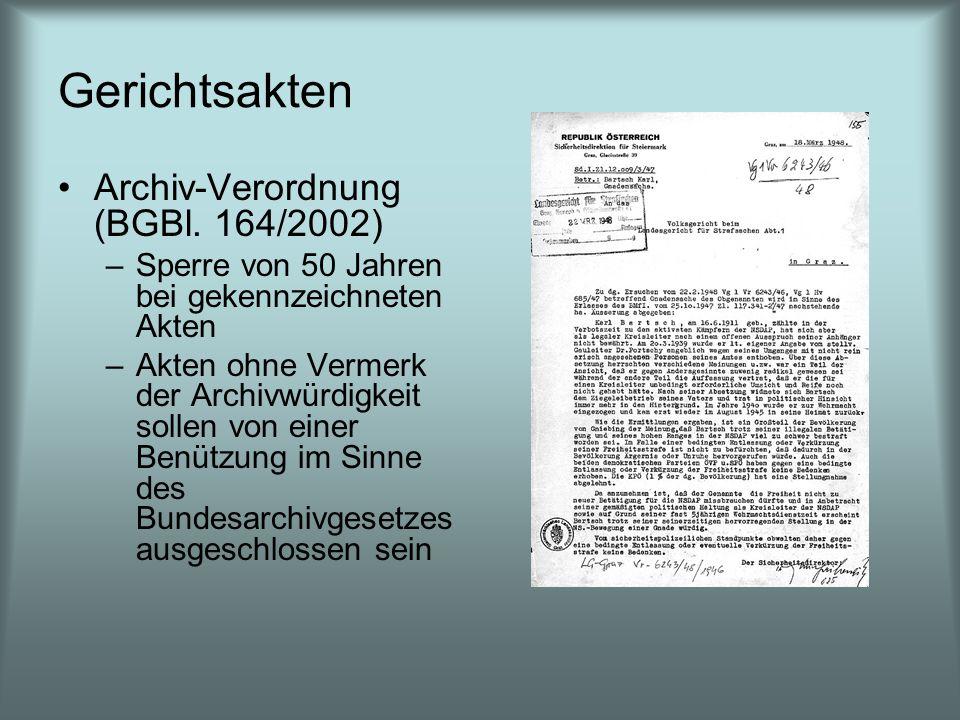 Gerichtsakten Archiv-Verordnung (BGBl. 164/2002) –Sperre von 50 Jahren bei gekennzeichneten Akten –Akten ohne Vermerk der Archivwürdigkeit sollen von