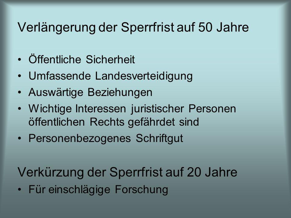 Verlängerung der Sperrfrist auf 50 Jahre Öffentliche Sicherheit Umfassende Landesverteidigung Auswärtige Beziehungen Wichtige Interessen juristischer