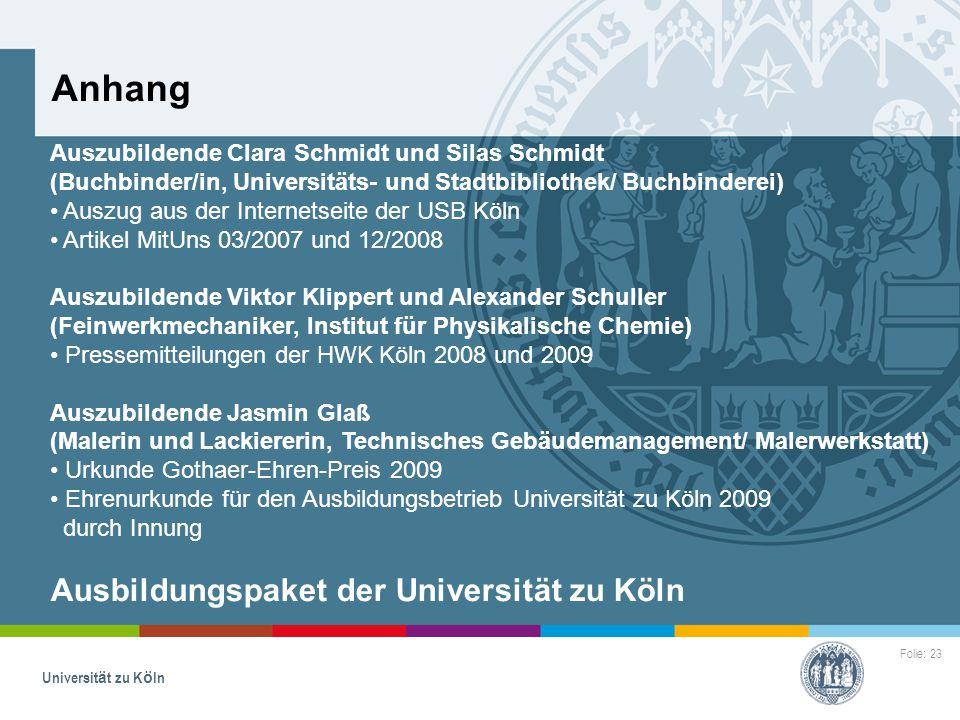 Folie: 23 Universität zu Köln Anhang Auszubildende Clara Schmidt und Silas Schmidt (Buchbinder/in, Universitäts- und Stadtbibliothek/ Buchbinderei) Au