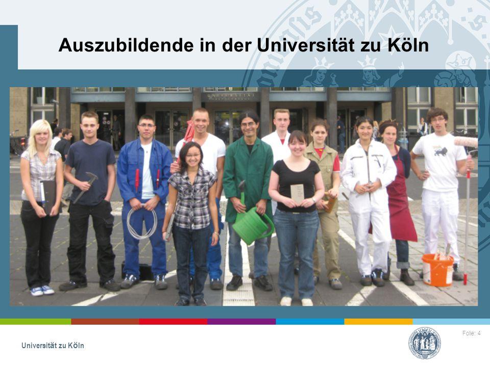 Folie: 4 Universität zu Köln Auszubildende in der Universität zu Köln