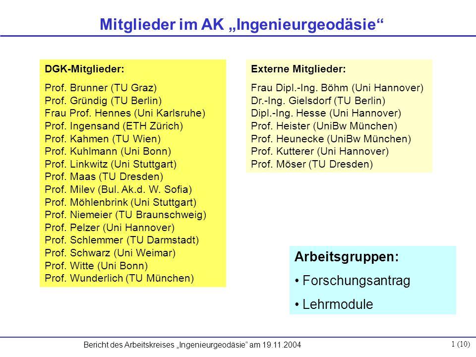 """Bericht des Arbeitskreises """"Ingenieurgeodäsie am 19.11.2004 1 (10) Mitglieder im AK """"Ingenieurgeodäsie DGK-Mitglieder: Prof."""